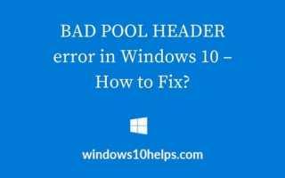 BAD POOL HEADER ошибка в Windows 10 — как исправить?
