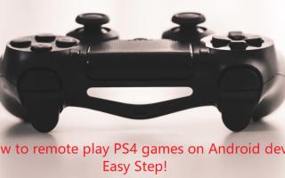 Как удаленно играть в игры PS4 на устройствах Android [Простые шаги]