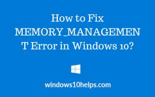 MEMORY_MANAGEMENT Ошибка в Windows 10 — как исправить?
