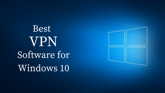 Best VPN Software for Windows 10