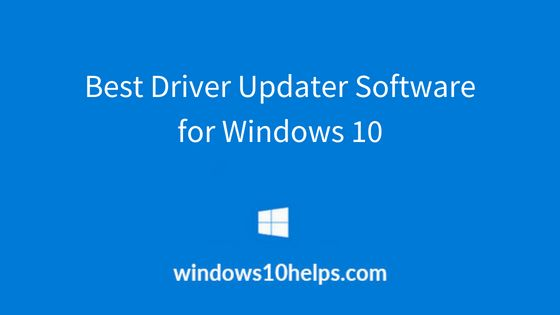 Best Driver Updater Software for Windows 10