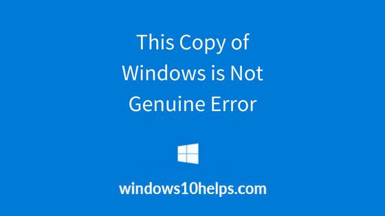 This Copy of Windows is Not Genuine Error – How To Fix [3 Working Methods]