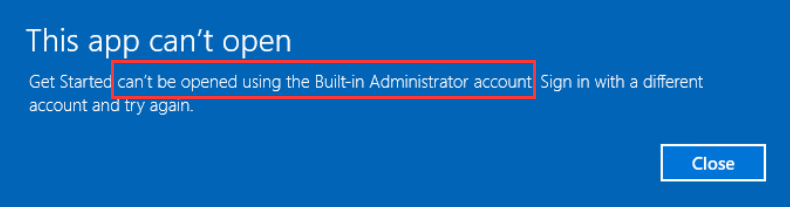 App can't open using Built-in Administrator Account
